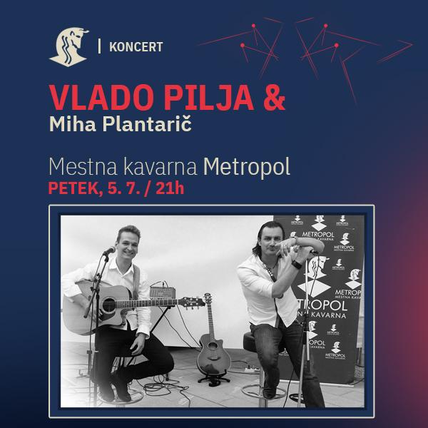 Vlado Pilja in Miha Plantarič