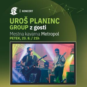 Uroš Planinc group z gosti